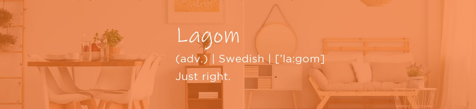 Interior design trend spot: What is Lagom? image